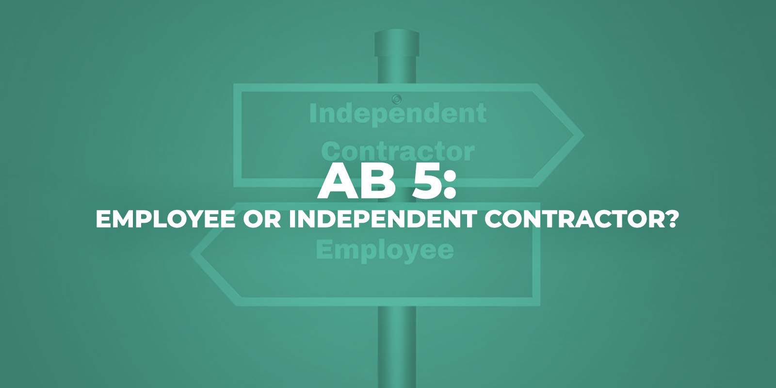 AB-5-Employee-or-Independent-Contractor
