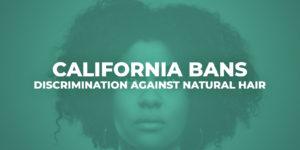 California-Bans-Discrimination-Against-Natural-Hair