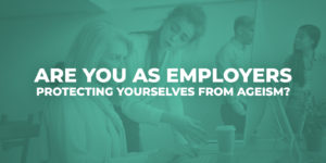 Are-you-as-employers-protecting-yourselves-from-ageism