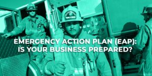 Emergency Action Plan (EAP): Is Your Business Prepared?
