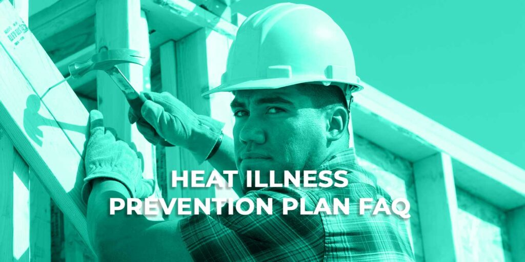 Heat Illness Prevention Plan FAQ