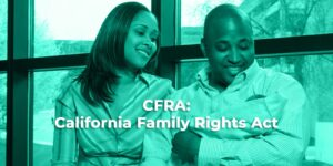 CFRA: California Family Rights Act