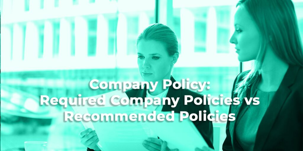 Company Policy: Required Company Policies vs Recommended Policies