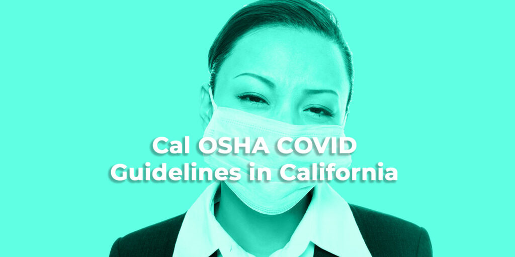 Cal OSHA COVID Guidelines in California